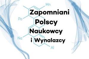 """""""Zapomniani polscy naukowcy i wynalazcy"""". Zapraszamy do udziału w konkursie IPN"""